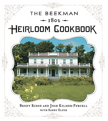 The Beekman 1802 Heirloom Cookbook By Ridge, Brent/ Kilmer-purcell, Josh/ Gluck, Sandy (CON)